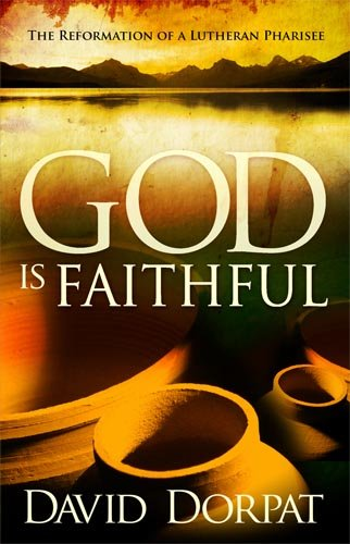 9781599792484: God Is Faithful: The Reformation of a Lutheran Pharisee