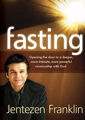 9781599792583: Fasting: Opening the door to a deeper, more intimate, more powerful relationship with God
