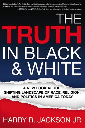9781599792682: The Truth In Black & White: A New Look at the Shifting Landscape of Race, Religion, and Politics in America Today