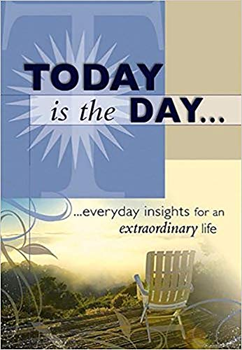 Today Is The Day: ...everyday insights for an extraordinary life: Christian Life