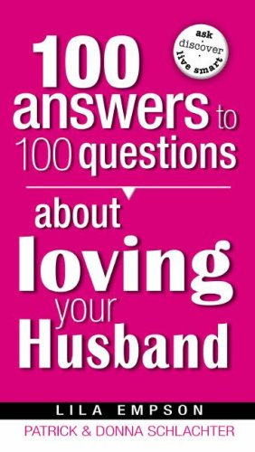 100 Answers To 100 Questions About Loving Your Husband: Empson, Lila