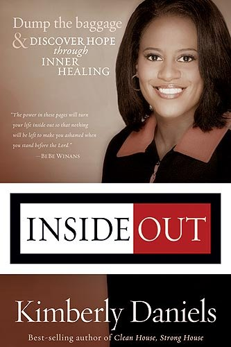 Inside Out: Dump the Baggage & Discover Hope Through Inner Healing: Daniels, Kimberly