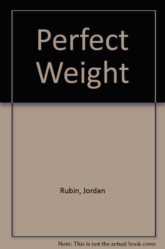 Perfect Weight: Rubin, Jordan