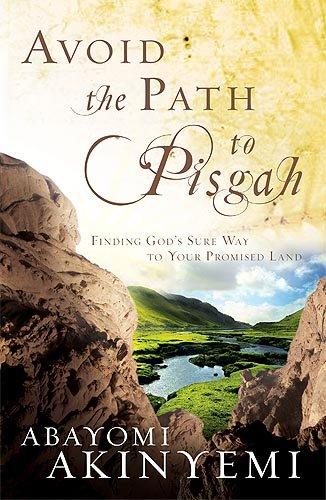 Avoid the Path to Pisgah: Akinyemi, Abayomi