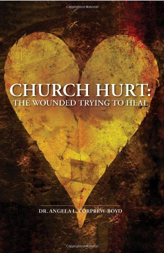 9781599793719: Church Hurt: The Wounded Trying to Heal