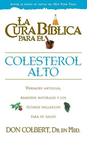 9781599794051: Cura Biblica Para Colesterol Alto (La Cura Biblica Para La) (Spanish Edition)