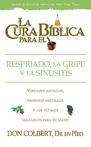 9781599794075: La Cura Biblica Para El Resfriado, La Gripe Y La Sinusitis (Spanish Edition)