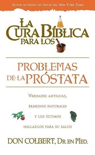 9781599794099: La Cura Biblica Para Los Desordenes De La Prostata (La Cura Biblica Para La) (Spanish Edition)
