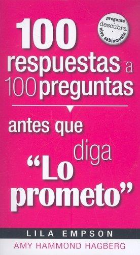 9781599794235: 100 Respuestas Antes Que Diga Lo Prometo (Spanish Edition)