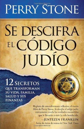9781599794419: Se Descifra El Codigo Judio: 12 secretos que transformarán su vida, su familia, su salud y sus finanzas (Spanish Edition)
