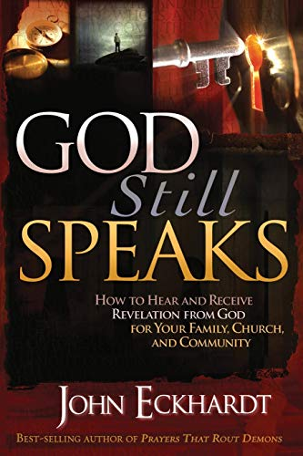 9781599794754: God Still Speaks: How to Hear and Receive Revelation from God for Your Family, Church, and Community
