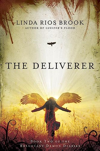 9781599794761: The Deliverer: Book Two of the Reluctant Demon Diaries