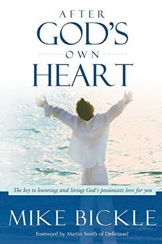 9781599795300: After God's Own Heart: The Key to Knowing and Living God's Passionate Love for You