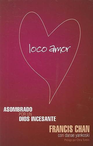 Loco Amor (Spanish Edition): Chan, Francis