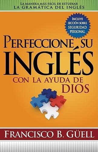 Perfeccione Su Inglés Con La Ayuda De: Francisco B. Guell