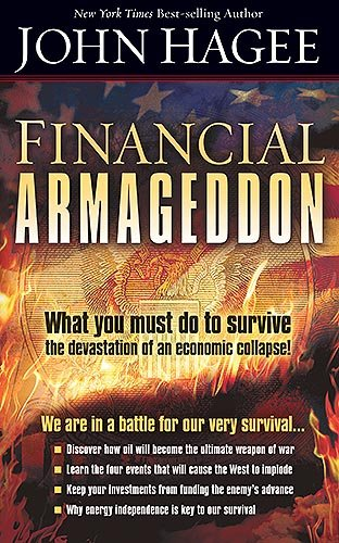 Financial Armageddon: We Are in a Battle for our Very Survival (9781599796031) by John Hagee
