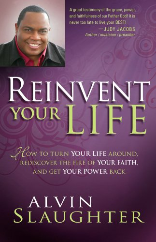 9781599796086: Reinvent Your Life: How to Turn Your Life Around, Rediscover the Fire of Your Faith, and Get Your Power Back