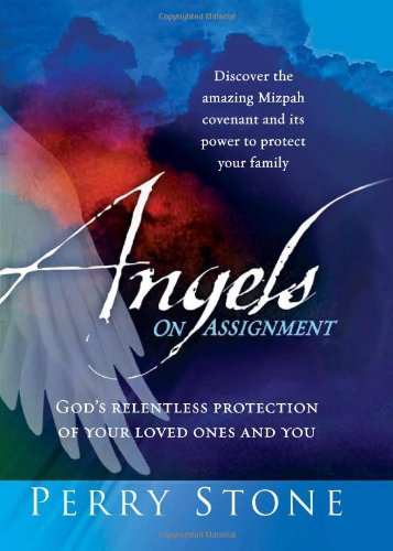9781599797526: Angels On Assignment: GOD's Relentless Protection of Your Loved Ones and You