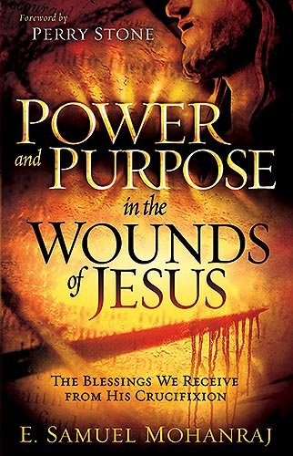 9781599798646: Power & Purpose In The Wounds Of Jesus: The Blessings We Receive from His Crucifixion