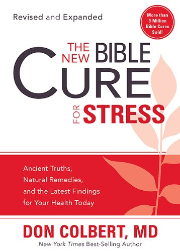 9781599798684: The New Bible Cure for Stress: Ancient Truths, Natural Remedies, and the Latest Findings for Your Health Today