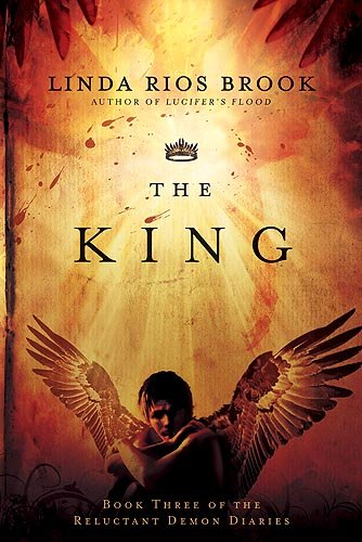 The King (Reluctant Demon Diaries): Brook, Linda Rios; Brook Rios, Linda; Rios Brook, Linda