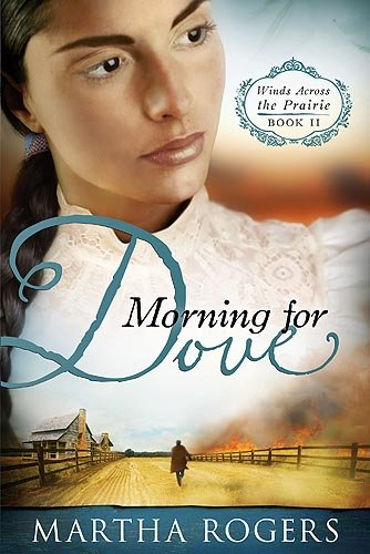 Morning for Dove (Winds Across the Prairie): Rogers, Martha
