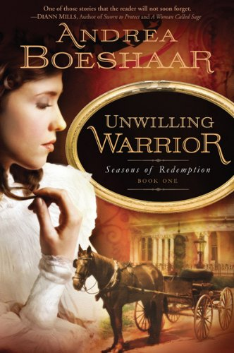 9781599799858: Unwilling Warrior (Seasons of Redemption, Book 1)