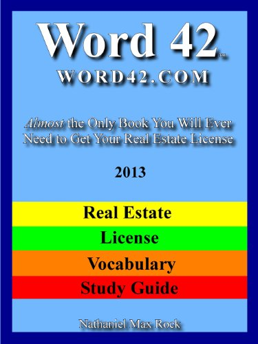 9781599800943: Word 42 Word42 Word42.com Real Estate License Vocabulary Study Guide 2013 Almost The Only Book You Will Ever Need To Get Your Real Estate License
