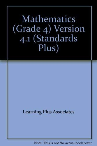 Mathematics (Grade 4) Version 4.1 (Standards Plus): Learning Plus Associates