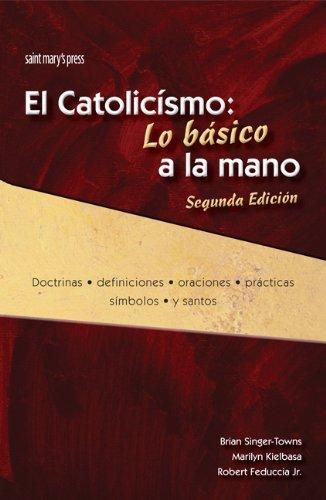El catolicismo: Lo basico a la mano,: Brian Singer-Towns