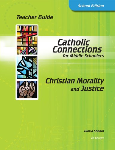 9781599820521: Christian Morality and Justice: Teacher Guide - School Edition (Catholic Connections)