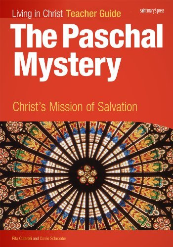 The Paschal Mystery: Christ's Mission of Salvation,: Rita Cutarelli, Carrie