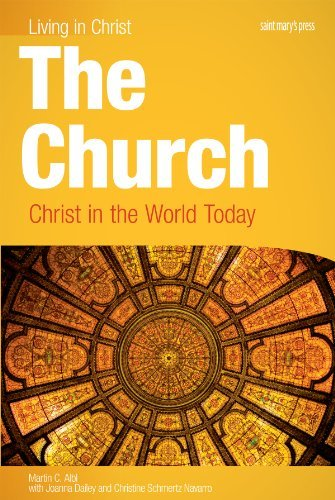 9781599820606: The Church: Christ in the World Today, student book (Living in Christ)