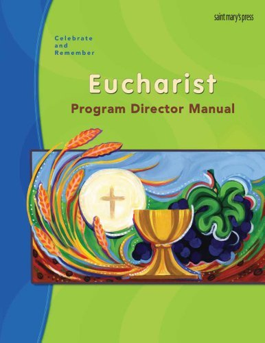 Celebrate & Remember, Eucharist Program Director's Manual (Celebrate and Remember): ...