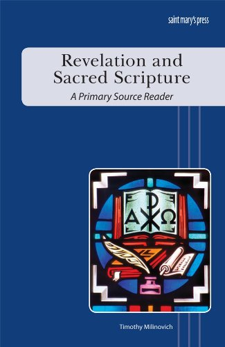 Revelation and Sacred Scripture: A Primary Source: Milinovish, Timothy