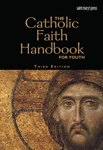 9781599821610: The Catholic Faith Handbook for Youth, Third Edition (hardcover)