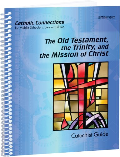 9781599823607: The Old Testament, the Trinity, and the Mission of Christ: Catholic Connections Catechist Guide