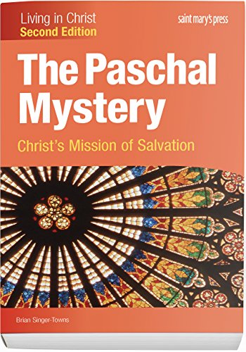 The Paschal Mystery: Christs Mission of Salvation: Singer-Towns, Brian