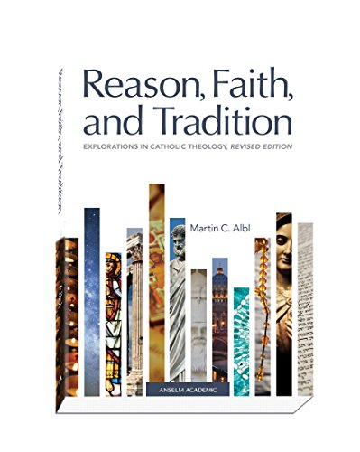 9781599826325: Reason, Faith, and Tradition: Explorations in Catholic Theology, Revised Edition
