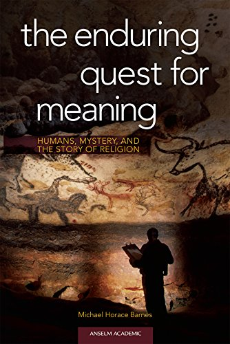 9781599826813: The enduring quest for meaning: Humans, Mystery, and the Story of Religion