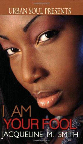 I Am Your Fool (Urban Soul) (Urban: Jacqueline Smith