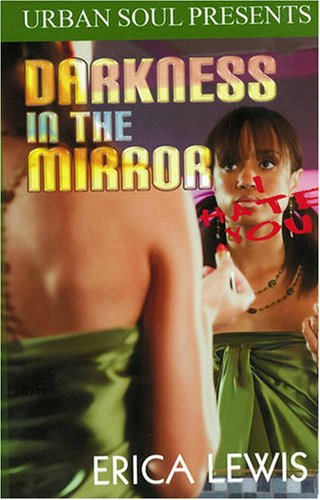 Darkness in the Mirror (Urban Soul): Erica Lewis