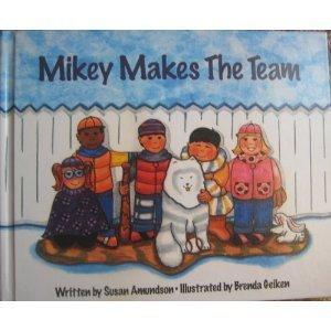 Mikey Makes The Team: Susan D. Amundson