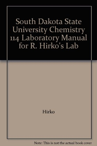 9781599844589: South Dakota State University Chemistry 114 Laboratory Manual for R. Hirko's Lab