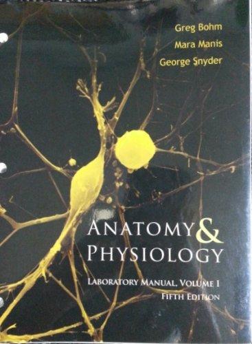 9781599844688: Anatomy & Physiology (Lab Manual, Vol. 1; 5th Ed.)