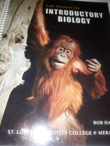 Lab Manual for Introductory Biology; St. Louis: Harms, Bob
