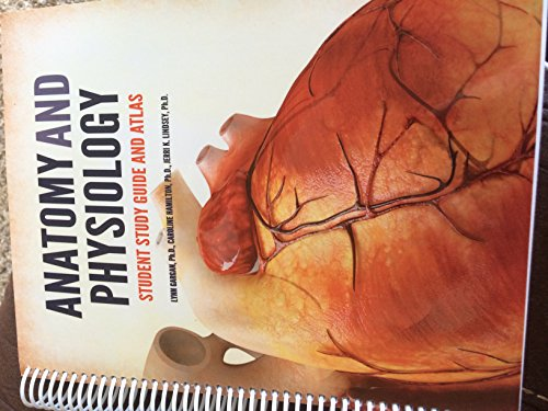 9781599849072: Anatomy and Physiology: Student Study Guide and Atlas