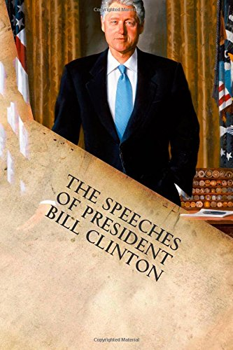 9781599865317: The Speeches of President Bill Clinton