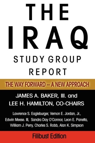 9781599865508: The Iraq Study Group Report: The Way Forward -- A New Approach