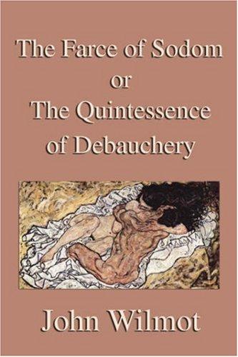 9781599865904: The Farce of Sodom or the Quintessence of Debauchery